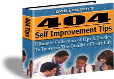 give you 404 Self Improvement Tips that will increase the quality of your life