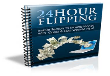 give you a high quality ebook with FULL PLR rights on 24 hour website flipping disclosing the insider secrets in making money using quick and easy website flipping