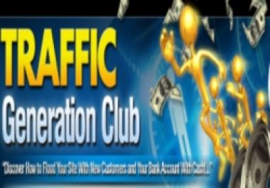 Grant You Lifetime Exclusive Membership On Traffic Generation Club And Show You How To Hit Off Your Sales