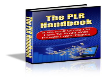 give you a PLR Handbook that tells you how to profit with private label rights products