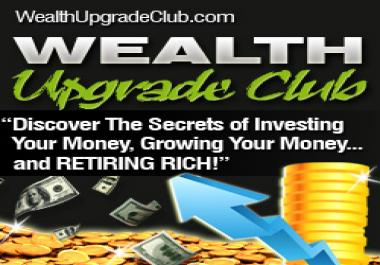 grant you lifetime private membership to discover the secrets of investing your money, growing your money and retiring rich