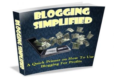 give you a high quality ebook on blogging your way to unbelievable profit and success