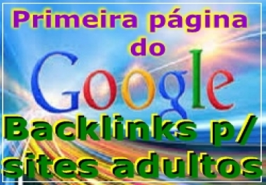 I will give you 9 blogroll backlinks permanent home adult sites, being 1 blogroll backlink PR 6, + 7 PR 5, 1 PR4