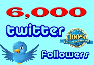 add 6000+ High Quality Twitter followers OR 1500 USA HQ followers