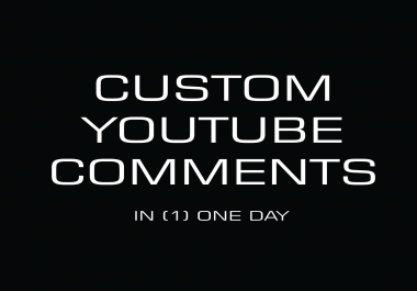 write 30++ real, custom YouTube comments