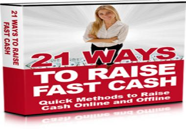 Show You 21 Ways To Raise Fast Cash