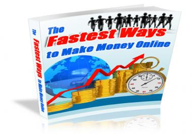 Show You The Fastest Ways to Make Money Online
