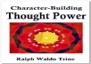 show you how to build your character through the power of your mind
