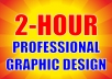 provide 2-hour professional graphic design