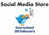 add minimum 250 new followers to your account so you can dominate Twitter only