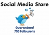 add minimum 750 new followers to your account so you can dominate Twitter only