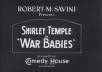 give you a very rare 1932 SHIRLEY TEMPLE SHORT FILM called War Babys