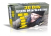 give you a report on how to make money in just 30 days using the BUM marketing way