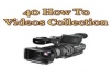 offer you 40 how to videos tutorials collections