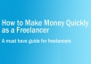give an ebook about how to make money quickly as a freelancer