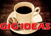 Give You 10 Different GIG Ideas And Show You How To Do It Step By Step