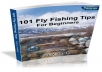 give you 101 Fly Fishing Tips for Beginners + FREE Bonus