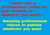 create a 30 seconds professional video promoting whatever you want