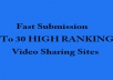 make a manual video SUBMISSION for you on over 30 high ranking most visited websites