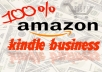 Give You Spectacular Kindle Technique to Guide and Help You Step by Step Course in Kindle BUSINESS