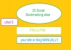 submit your site or blog MANUALLY to 20 Social Bookmarking sites PR4 to PR8