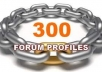 build quite 300 DOFOLLOW Profile Links from PR2 to PR7 forums and build quite 5000 links to them for large link juice to your universal resource locator