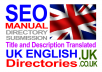Submit to 15 Uk English directories Manually Title and Description Translated to Uk English Language