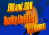 send you my fantastic list of > 2000 unspammed PR 0 to 6 edu and gov backlinks, and special bonus