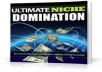 Show You In A Step By Step Fashion Ultimate Niche Domination In Any Niche