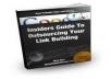 Show You In A Step By Step Fashion The Insiders Guide To Outsourcing Your Backlink Building