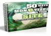 Show You In A Step By Step Fashion  50 Ways to Monetize Your Site to Skyrocket Your Income