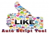 give you Auto Script Tool for Unlimited Social Media Like/Followers