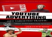 """I will give you """"YouTube Advertising Excellence"""" ebook."""